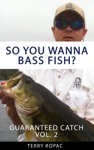 Basics Of Bass Fishing 101 Guaranteed Catch Volume 2