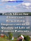 Fresh Ideas For Clinicians Regarding Improvement Of Quality Of Life Of Cancer Patients