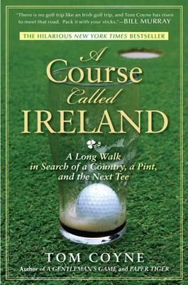 A Course Called Ireland - Tom Coyne book