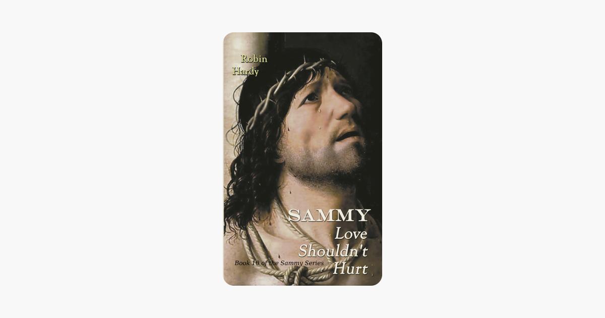 Sammy: Love Shouldnt Hurt (The Sammy Series Book 10)