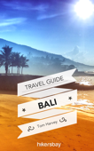 Bali Travel Guide and Maps for Tourists with Tips, Weather, Prices and Hotels