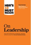 HBRs 10 Must Reads On Leadership With Featured Article What Makes An Effective Executive By Peter F Drucker