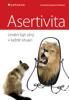 Asertivita – umění být silný v každé situaci - Conrad Potts & Suzanne Potts