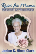 Roses For Mama: Memories of Our Precious Mother