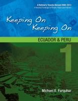 Keeping On Keeping On: 1--Ecuador and Peru
