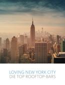 Loving New York City - Die Top Rooftop-Bars