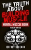 The Truth About Building Muscle: It's All in Your Head