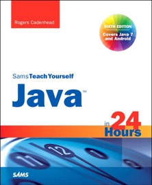 Sams Teach Yourself Java In 24 Hours Covering Java 7 And Android 6 E
