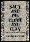 Salt And Oil Blood And Clay