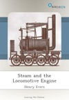 Steam And The Locomotive Engine