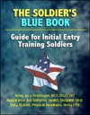 The Soldiers Blue Book Guide For Initial Entry Training Soldiers - Army As A Profession BCT OSUT AIT Appearance And Uniforms Health Discipline First Duty Station Physical Readiness Army FM1