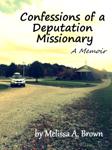 Confessions of a Deputation Missionary