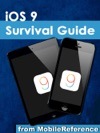 IOS 9 Survival Guide Step-by-Step User Guide For IOS9 On The IPhone IPad And IPod Touch New Features Getting Started Tips And Tricks