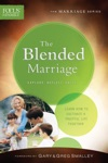 The Blended Marriage Focus On The Family Marriage Series