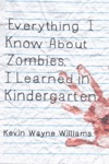 Everything I Know About Zombies I Learned In Kindergarten