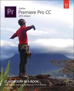 Adobe Premiere Pro CC Classroom in a Book (2015 release) da Maxim Jago