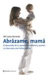 Abrzame Mam El Desarrollo De La Autoestima Infantil Y Juvenil