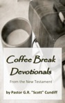 Coffee Break Devotionals From The New Testament