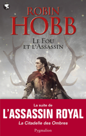 Le fou et l'assassin (Tome 1)