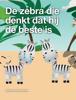 Jeroen van der Veen & Christel Jansen - De zebra die denkt dat hij de beste is Grafik