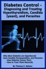 Diabetes Control-Diagnosing And Treating Hypothyroidism, Candida (yeast), And Parasites