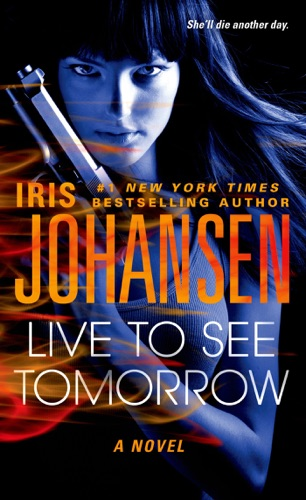 Iris Johansen - Live to See Tomorrow