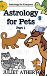 Astrology For Pets - Part 1 Astrology For Everyone Series
