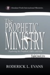 The Prophetic Ministry Exploring The Prophetic Office And Gift