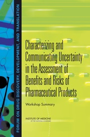 Characterizing And Communicating Uncertainty In The Assessment Of Benefits And Risks Of Pharmaceutical Products
