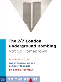 THE 7/7 LONDON UNDERGROUND BOMBING: NOT SO HOMEGROWN