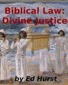 Biblical Law: Divine Justice