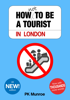 PK Munroe - How Not to Be a Tourist in London artwork