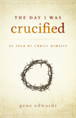 The Day I Was Crucified Book Cover