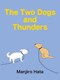 THE TWO DOGS AND THUNDERS