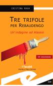 Tre trifole per Rebaudengo Book Cover