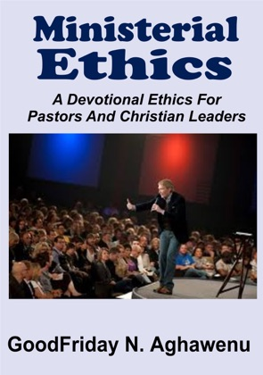Ministerial Ethics A Devotional Ethics For Pastors And Christian Leaders image