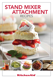 KitchenAid® Stand Mixer Attachment Recipes