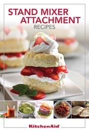 KitchenAid® Stand Mixer Attachment Recipes