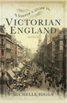 A Visitors Guide To Victorian England