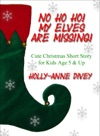 No Ho Ho My Elves Are Missing Cute Christmas Short Story For Kids Age 5  Up