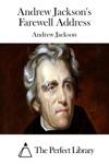 Andrew Jacksons Farewell Address