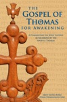 The Gospel Of Thomas For Awakening A Commentary On Jesus Sayings As Recorded By The Apostle Thomas