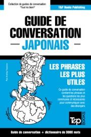 GUIDE DE CONVERSATION FRANçAIS-JAPONAIS ET VOCABULAIRE THéMATIQUE DE 3000 MOTS