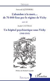 LABANDON à LA MORT... DE 76000 FOUS PAR LE RéGIME DE VICHY