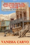 Mail Order Bride The Bitter  Godless Widow Goes To The Colorado Rancher A Victorian Western Romance
