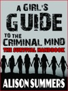 A Girls Guide To The Criminal Mind The Survival Handbook