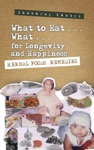 What To Eat    What    For Longevity And Happiness