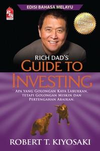 Rich Dad's: Guide to Investing (Edisi Bahasa Melayu)