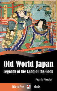 Old World Japan - Legends of the Land of the Gods (Illustrated by T.H. Robinson) Copertina del libro