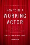 How To Be A Working Actor 5th Edition